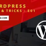 Wordpress Tips & Tricks E01